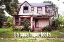 =La casa imperfecta, reflexión