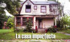 La casa imperfecta