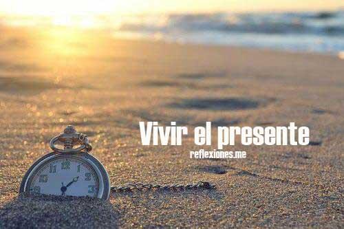 Vivir el presente, reflexión